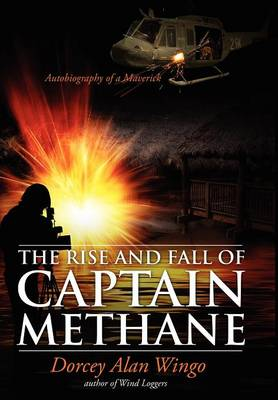The Rise and Fall of Captain Methane: Autobiography of a Maverick
