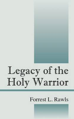 Legacy of the Holy Warrior