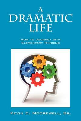 A Dramatic Life: How to Journey with Elementary Thinking