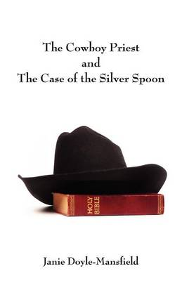 The Cowboy Priest and the Case of the Silver Spoon