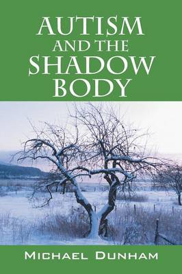 Autism and the Shadow Body