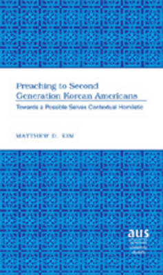 Preaching to Second Generation Korean Americans: Towards a Possible Selves Contextual Homiletic