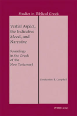 Verbal Aspect, the Indicative Mood, and Narrative: Soundings in the Greek of the New Testament