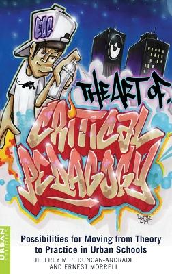 The Art of Critical Pedagogy: Possibilities for Moving from Theory to Practice in Urban Schools