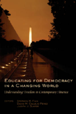 Educating for Democracy in a Changing World: Understanding Freedom in Contemporary America