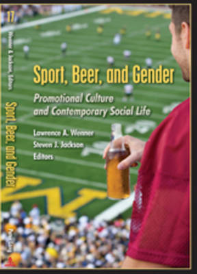 Sport, Beer, and Gender: Promotional Culture and Contemporary Social Life