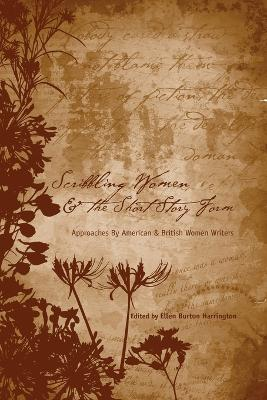 Scribbling Women and the Short Story Form: Approaches by American and British Women Writers