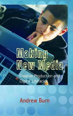 Making New Media: Creative Production and Digital Literacies