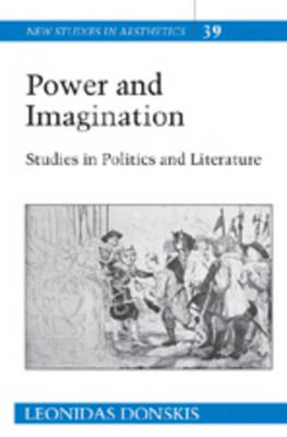 Power and Imagination: Studies in Politics and Literature