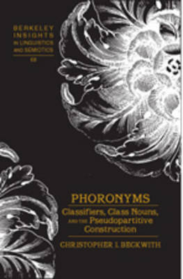 Phoronyms: Classifiers, Class Nouns, and the Pseudopartitive Construction