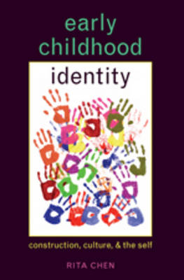 Early Childhood Identity: Construction, Culture, and the Self