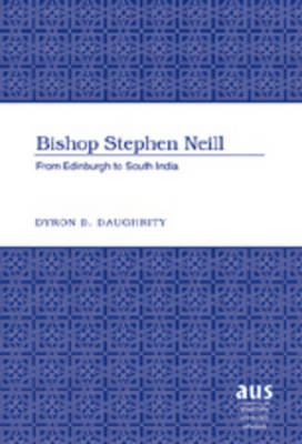 Bishop Stephen Neill: From Edinburgh to South India