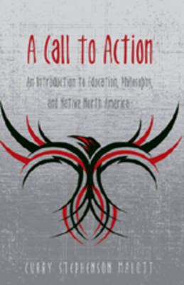 A Call to Action: An Introduction to Education, Philosophy, and Native North America