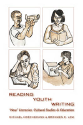 "Reading Youth Writing: ""New"" Literacies, Cultural Studies and Education"