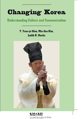 Changing Korea: Understanding Culture and Communication