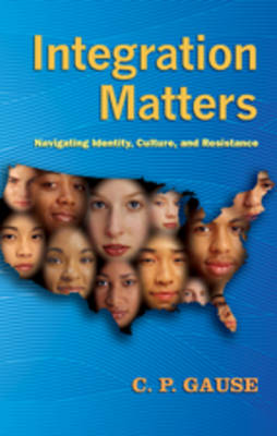 Integration Matters: Navigating Identity, Culture, and Resistance