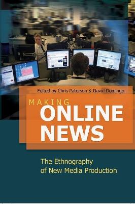 Making Online News: The Ethnography of New Media Production