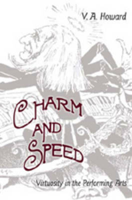 Charm and Speed: Virtuosity in the Performing Arts
