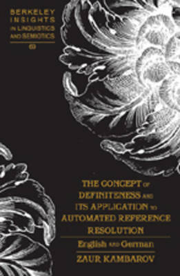 The Concept of Definiteness and Its Application to Automated Reference Resolution: English and German