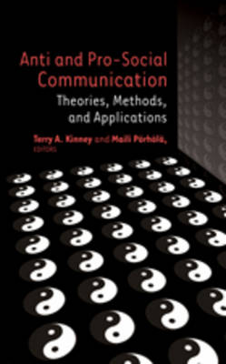 Anti and Pro-Social Communication: Theories, Methods, and Applications