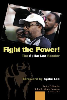 Fight the Power! The Spike Lee Reader: Foreword by Spike Lee