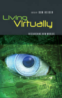 Living Virtually: Researching New Worlds