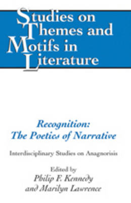 Recognition: The Poetics of Narrative: Interdisciplinary Studies on Anagnorisis