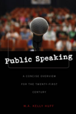Public Speaking: A Concise Overview for the Twenty-first Century