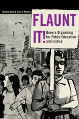 Flaunt It!: Queers Organizing for Public Education and Justice