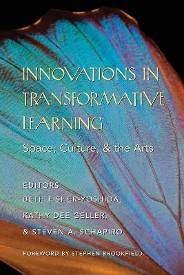 Innovations in Transformative Learning: Space, Culture, and the Arts- Foreword by Stephen Brookfield