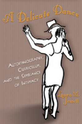 Delicate Dance: Autoethnography, Curriculum, and the Semblance of Intimacy