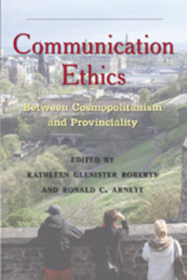Communication Ethics: Between Cosmopolitanism and Provinciality