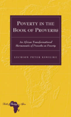 Poverty in the Book of Proverbs: An African Transformational Hermeneutic of Proverbs on Poverty