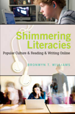 Shimmering Literacies: Popular Culture and Reading and Writing Online