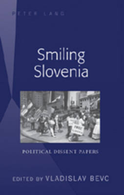 Smiling Slovenia: Political Dissent Papers