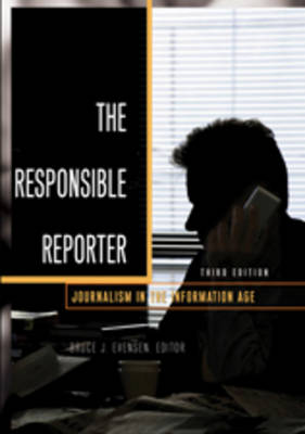 The Responsible Reporter: Journalism in the Information Age
