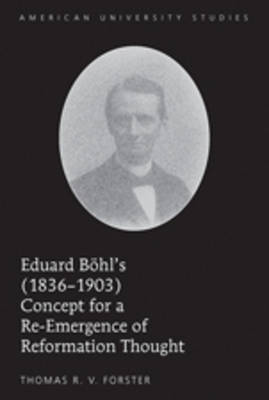 Eduard Boehl's (1836-1903) Concept for a Re-Emergence of Reformation Thought
