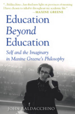 Education Beyond Education: Self and the Imaginary in Maxine Greene's Philosophy