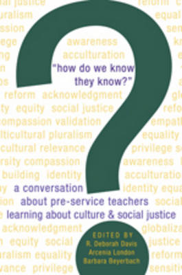 """How Do We Know They Know?"": A conversation about pre-service teachers learning about culture and social justice"