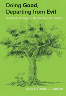 Doing Good, Departing from Evil: Research Findings in the Twenty-First Century