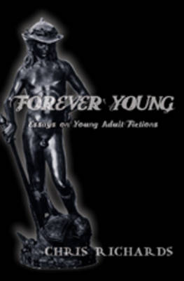 Forever Young: Essays on Young Adult Fictions