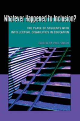 Whatever Happened to Inclusion?: The Place of Students with Intellectual Disabilities in Education