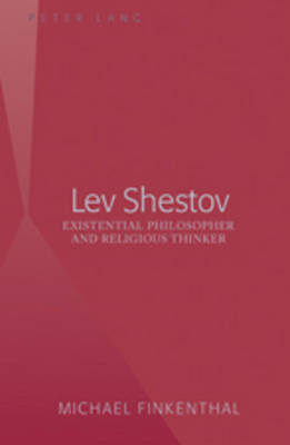 Lev Shestov: Existential Philosopher and Religious Thinker