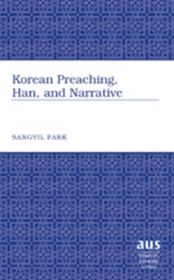 Korean Preaching, Han, and Narrative