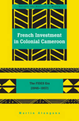 French Investment in Colonial Cameroon: The FIDES Era (1946-1957)