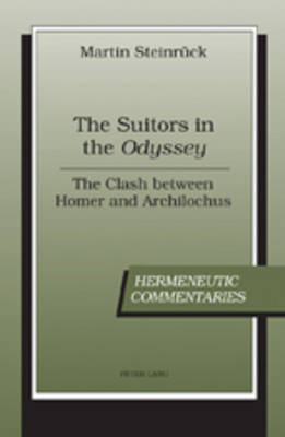 "The Suitors in the ""Odyssey"": The Clash between Homer and Archilochus"