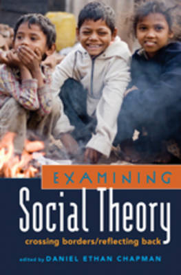 Examining Social Theory: Crossing Borders/Reflecting Back