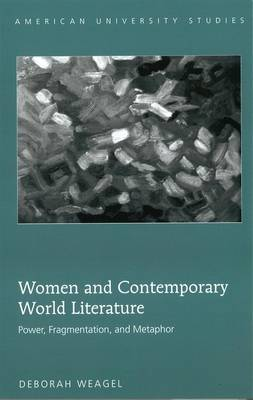 Women and Contemporary World Literature: Power, Fragmentation, and Metaphor