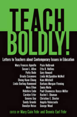 Teach Boldly!: Letters to Teachers about Contemporary Issues in Education
