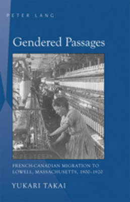 Gendered Passages: French-Canadian Migration to Lowell, Massachusetts, 1900-1920